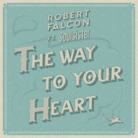Cover Robert Falcon feat. Soulsister - The Way To Your Heart
