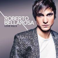 Cover Roberto Bellarosa - Love Kills
