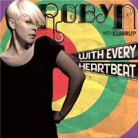 Cover Robyn with Kleerup - With Every Heartbeat