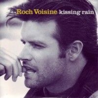 Cover Roch Voisine - Kissing Rain