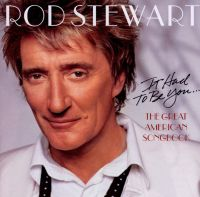 Cover Rod Stewart - It Had To Be You... The Great American Songbook