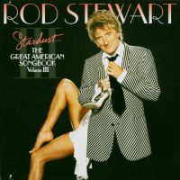 Cover Rod Stewart - Stardust... The Great American Songbook Volume III