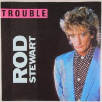 Cover Rod Stewart - Trouble