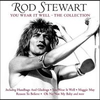 Cover Rod Stewart - You Wear It Well - The Collection
