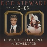 Cover Rod Stewart with Cher - Bewitched, Bothered & Bewildered