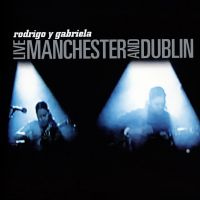 Cover Rodrigo Y Gabriela - Live - Manchester And Dublin