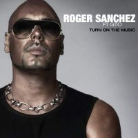 Cover Roger Sanchez feat. GTO - Turn On The Music