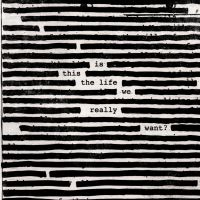 Cover Roger Waters - Is This The Life We Really Want?