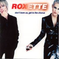 Cover Roxette - Don't Bore Us - Get To The Chorus! Greatest Hits