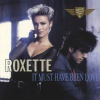 Cover Roxette - It Must Have Been Love