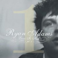 Cover Ryan Adams - Love Is Hell Pt. 1