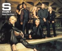 Cover S Club 7 - Have You Ever