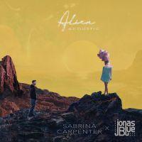 Cover Sabrina Carpenter x Jonas Blue - Alien