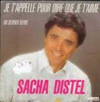 Cover Sacha Distel - Je t'appelle pour dire que je t'aime