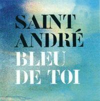 Cover Saint André - Bleu de toi