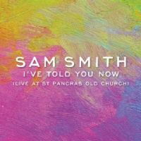 Cover Sam Smith - I've Told You Now (Live At St Pancras Old Church)