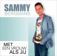 Cover Sammy Bergmans - Met een vrouw als jij