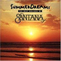 Cover Santana - Summer Dreams - The Best Ballads Of Santana