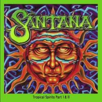 Cover Santana - Tropical Spirits Part I & II