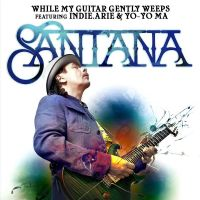 Cover Santana feat. India.Arie & Yo-Yo Ma - While My Guitar Gently Weeps