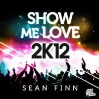 Cover Sean Finn - Show Me Love 2K12