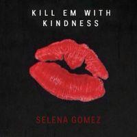 Cover Selena Gomez - Kill Em With Kindness