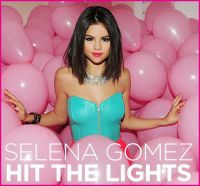 Cover Selena Gomez & The Scene - Hit The Lights