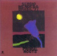 Cover Sergio Mendes & Brasil '77 - Primal Roots