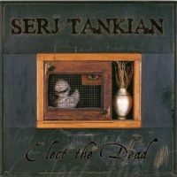 Cover Serj Tankian - Elect The Dead