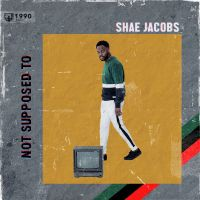 Cover Shae Jacobs - Not Supposed To