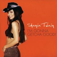 Cover Shania Twain - I'm Gonna Getcha Good!