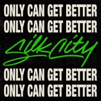 Cover Silk City feat. Diplo, Mark Ronson & Daniel Merriweather - Only Can Get Better