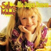 Cover Silvy Melody - Alle dagen dansen