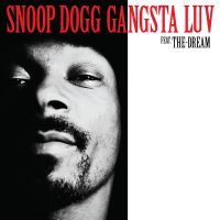 Cover Snoop Dogg feat. The-Dream - Gangsta Luv
