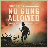 Cover Snoop Lion feat. Drake & Cori B - No Guns Allowed