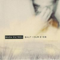 Cover Snow Patrol - Shut Your Eyes