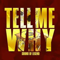 Cover Sound Of Legend - Tell Me Why