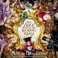 Cover Soundtrack / Danny Elfman - Alice Through The Looking Glass