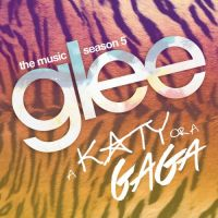 Cover Soundtrack / Glee Cast - A Katy Or A Gaga