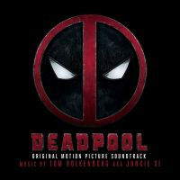 Cover Soundtrack / Tom Holkenborg aka Junkie XL - Deadpool