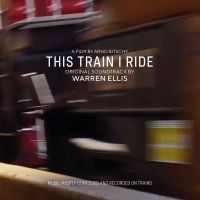 Cover Soundtrack / Warren Ellis - This Train I Ride