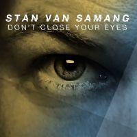 Cover Stan Van Samang - Don't Close Your Eyes
