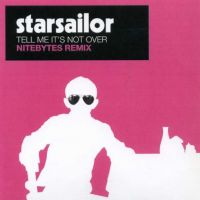 Cover Starsailor - Tell Me It's Not Over