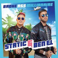 Cover Static & Ben El - Broke Ass Millionaire