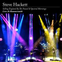 Cover Steve Hackett - Selling England By The Pound & Spectral Mornings: Live At Hammersmith