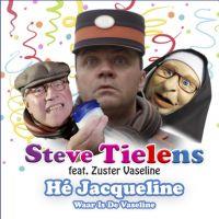 Cover Steve Tielens feat. Zuster Vaseline - Hé Jacqueline (Waar is de vaseline)