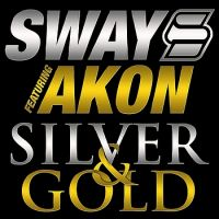 Cover Sway feat. Akon - Silver & Gold