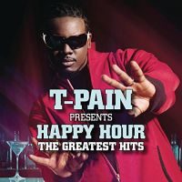 Cover T-Pain - T-Pain Presents Happy Hour - The Greatest Hits