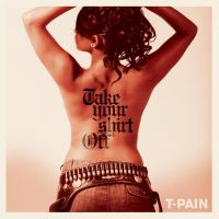 Cover T-Pain - Take Your Shirt Off