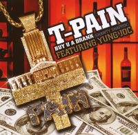 Cover T-Pain feat. Yung Joc - Buy U A Drank (Shawty Snappin')